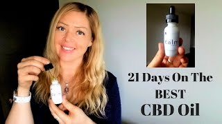 How my body reacted to 21 days on the BEST CBD oil I have ever tried!