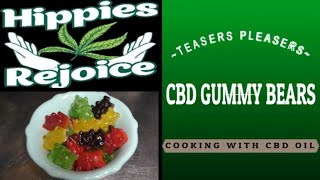 CBD GUMMY BEARS   ~COOKING WITH CBD OIL~