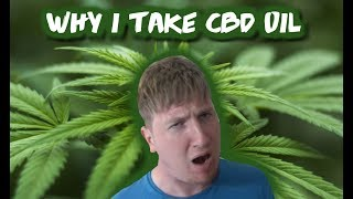 Why I Take CBD Oil & How It Changed My Life