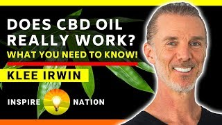 Does CBD Oil Work? What You Need to Know Before You Buy! | KLEE IRWIN