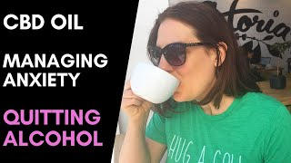 HOW I FINALLY GOT SOBER / How to stop drinking alcohol / CBD oil and sobriety