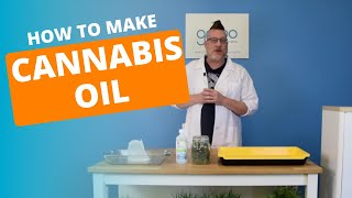 [How To] Make Cannabis Oil at Home in 2020