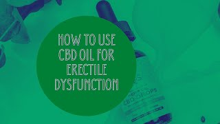 ✅How to Use CBD OIL For Erectile Dysfunction🍌 BENEFITS