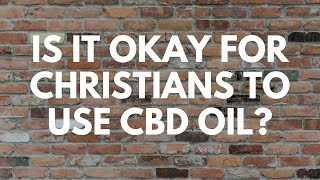 Is It Okay for Christians to Use CBD Oil? – Your Questions, Honest Answers